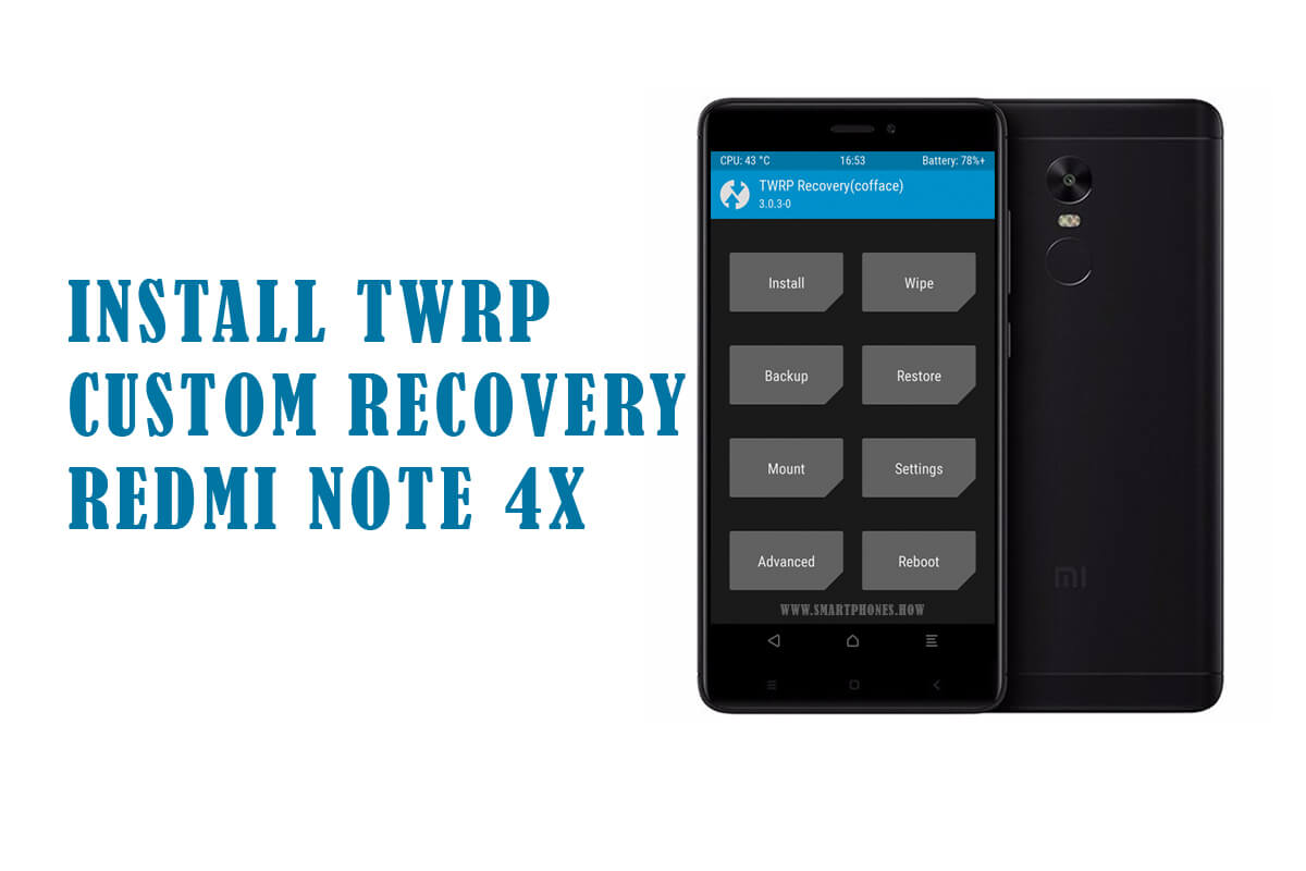 Install TWRP Custom Recovery on Xiaomi Redmi Note 4X